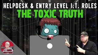 The Toxic Truth About Help Desk & Entry Level I.T. Roles
