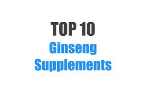 Best Ginseng Supplements - Top 10 Ranked