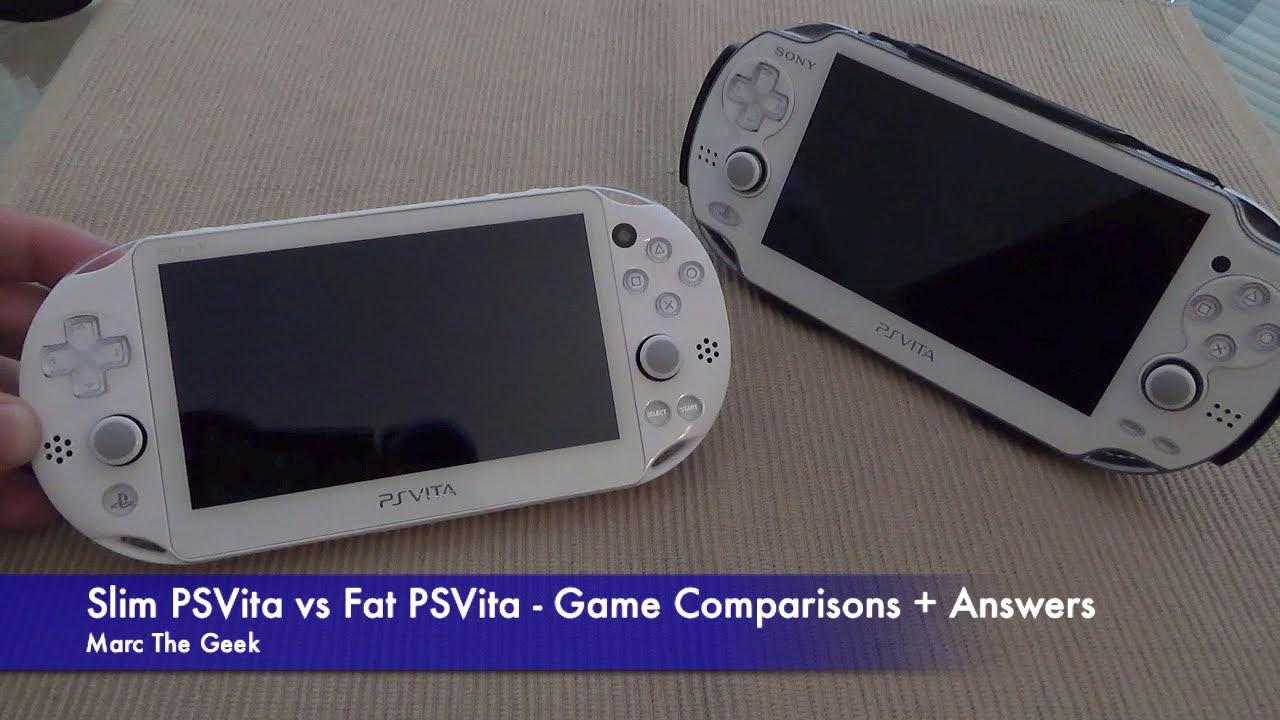 Slim Psvita Vs Fat Psvita Game Comparisons Answers Youtube
