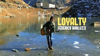 Loyalty - Federico Borluzzi [OFFICIAL VIDEO]