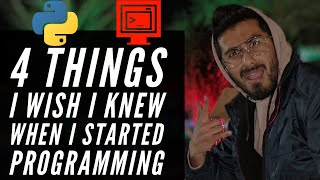 4 things I wish I knew when I started programming