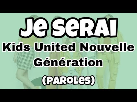 Kids United Nouvelle Génération : Je Serai (Ta Meilleure Amie) - Paroles/Lyrics