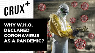 Coronavirus Outbreak | Why Covid-19 Is A Disease Of Pandemic Proportions?