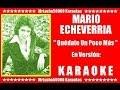 Mario Echeverría - Quédate Un Poco Más  ( KARAOKE DEMO Nº 01 )