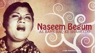 Ae Rahe Haq Ke Shaheedon   Madar-e-Watan   Naseem Begum Songs