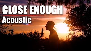 "DUSTIN TAVELLA - ""Close Enough"" [Acoustic Performance]"