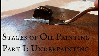 Stages of Oil Painting Part I:  The Underpainting