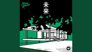 Provided to YouTube by Warner Music Group Mirai · NONA REEVES Mirai...