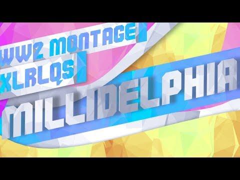 xlrlqs - 'Millidelphia' WW2 Montage @xlrlqs