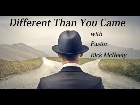 Different Than You Came - Christ Community Church, Murphysboro, Illinois