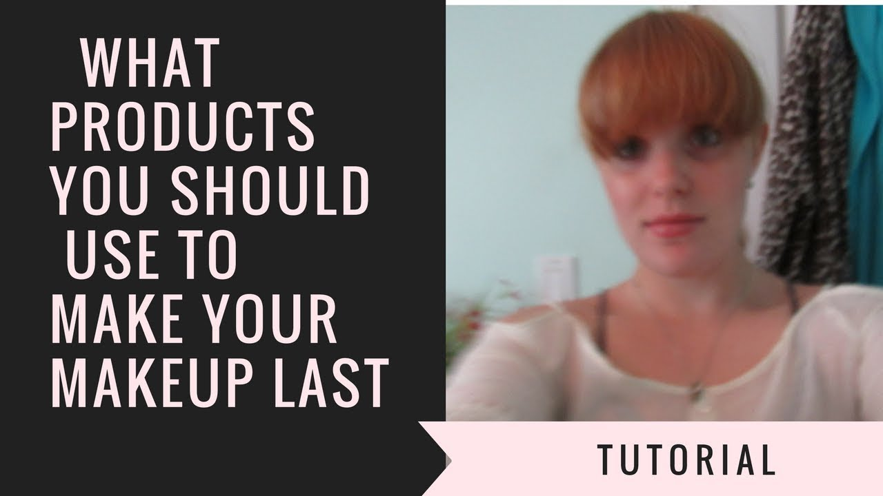 What Products You Should Use To Make Your Makeup Last All Day!!!