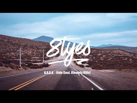 8tyes | K.A.A.N. - Ride (feat. Bleverly Hills)