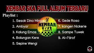 KEMBAR SKA FULL ALBUM TERBARU || SESOK DINO MINGGU KEMBAR COVER REGGAE