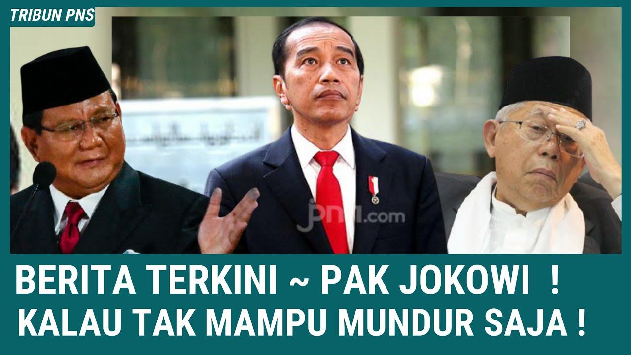 BERITA TERKINI ~ Pak Jokowi, Kalau Tak Mampu Mundur Saja