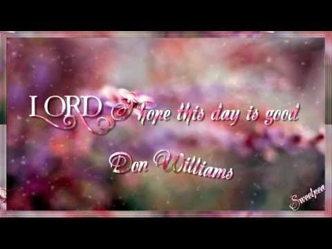 Don Williams ♫ Lord I Hope This Day Is Good ☆ʟʏʀɪᴄ ᴠɪᴅᴇᴏ☆