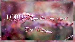 Lord I Hope This Day Is Good - Don Williams ( with lyrics)