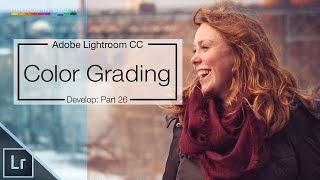 Lightroom CC Color Grading Fearlessly - Lightroom CC Tutorial