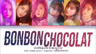EVERGLOW () - Bon Bon Chocolat () (Color Coded Lyrics EngRomHan)