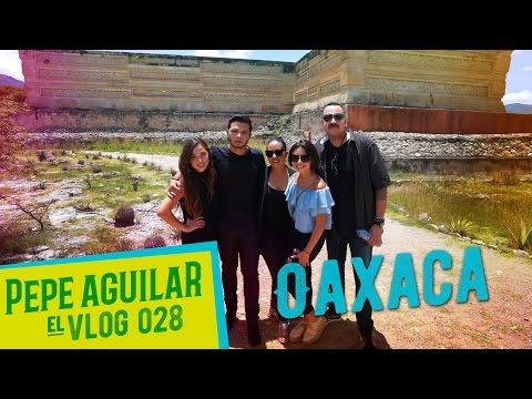 Pepe Aguilar - El VLOG 028 - Oaxaca