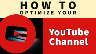 How to Optimize and Monetize your YouTube Channel