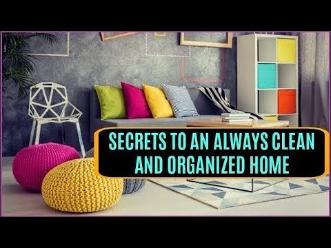 Secrets to an always clean and organized home   How to keep your home clean  habits for a clean home
