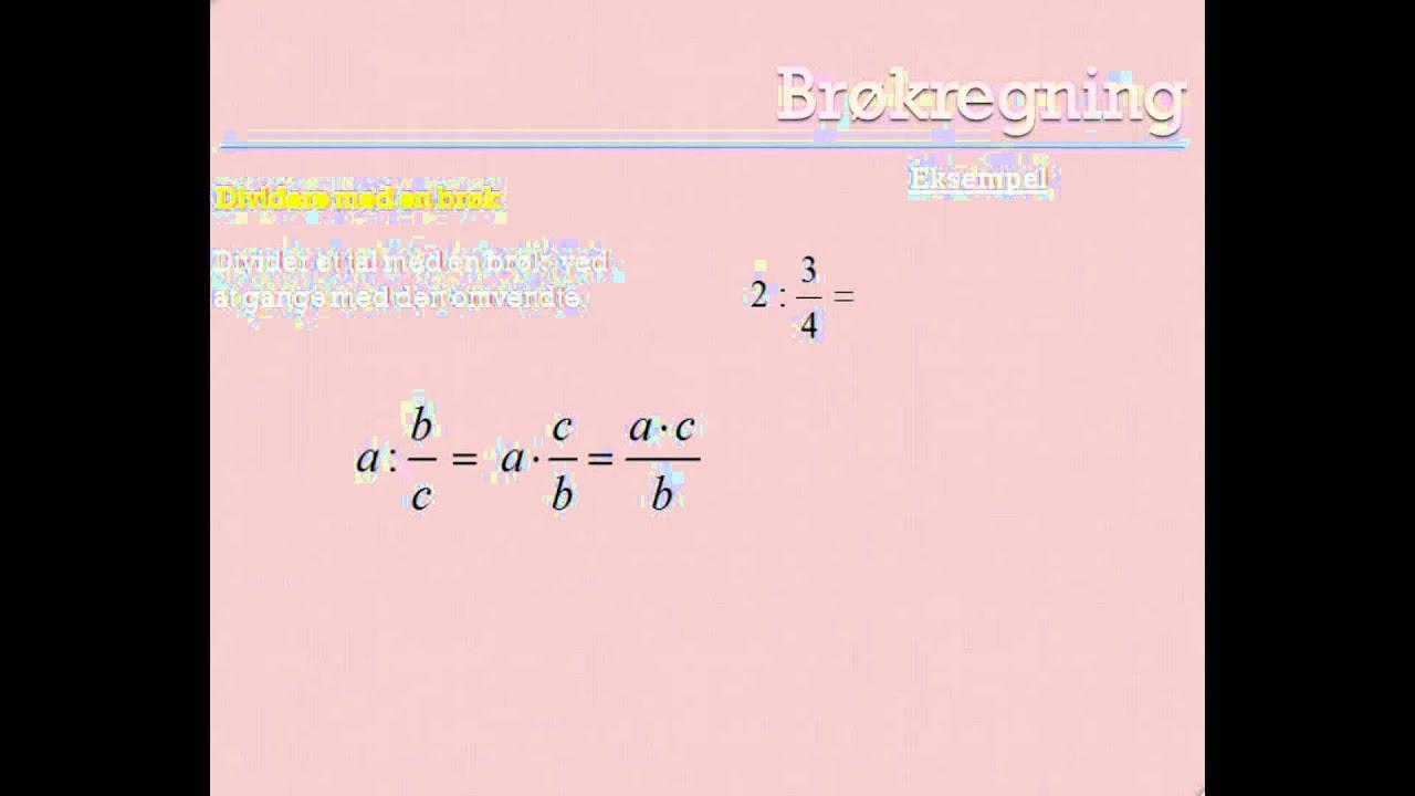 Brøkregneregler - hvordan dividerer man et tal med en brøk?