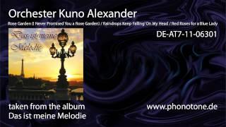 Orchester Kuno Alexander - Rose Garden/ Raindrops Keep Falling