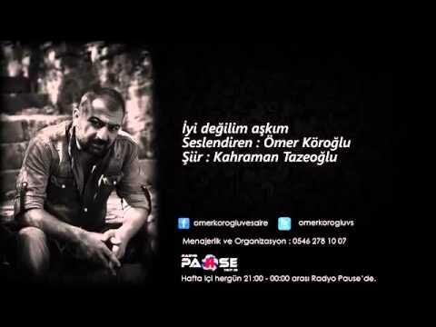 Download iyi değilim aşkım ömer Köroğlu
