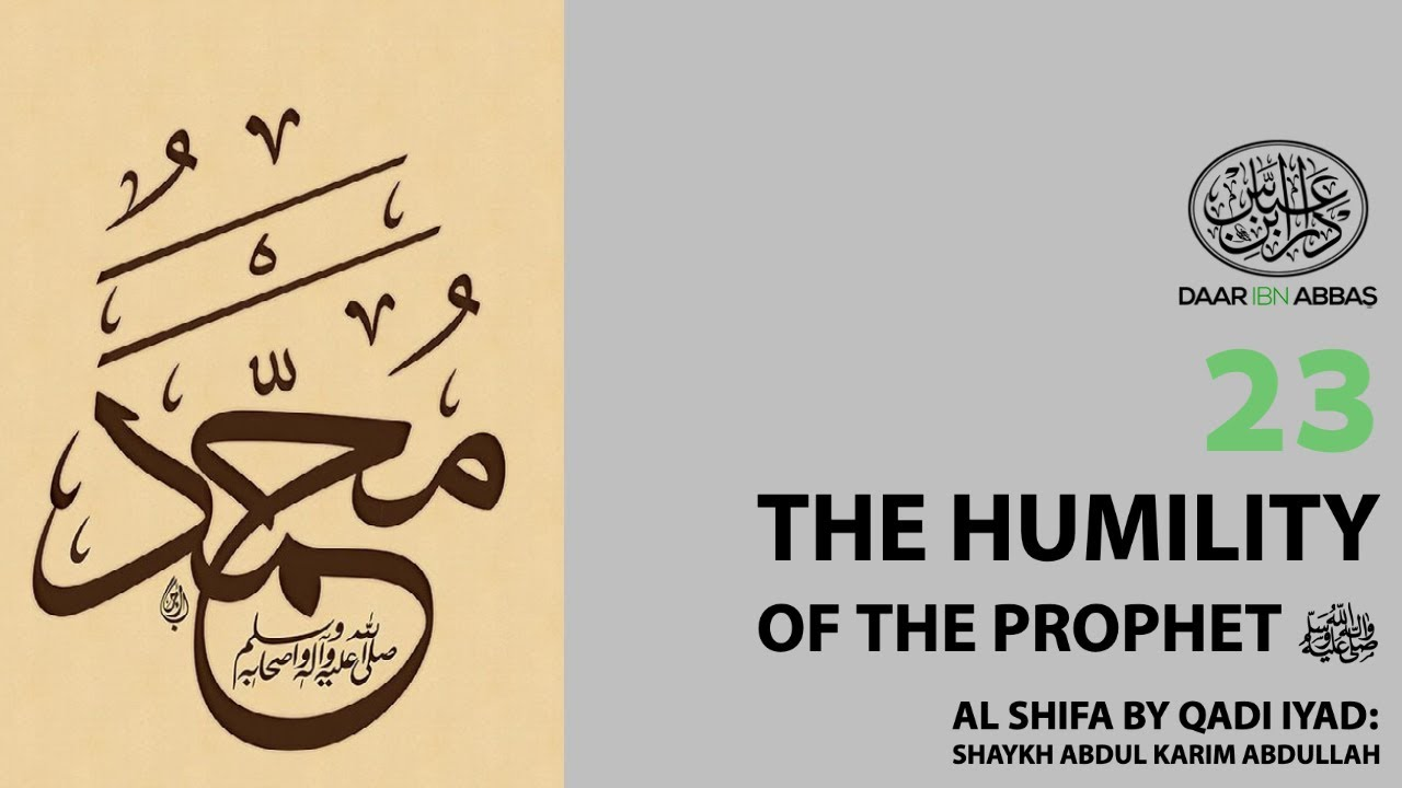 The Humility of The Prophet ﷺ | Lesson 23 | Al Shi...