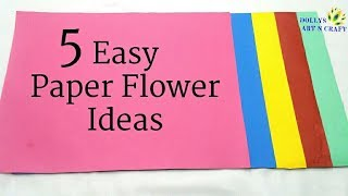5 Easy Paper Flower Ideas | How to make Flower with Coloured Paper | Flower Making Idea - DIY