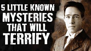 5 Little Known MYSTERIES That Will Terrify