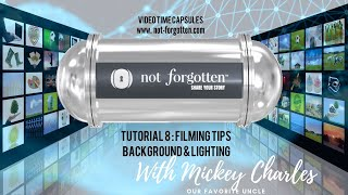 NotForgotten Tutorial 8 : Filming Tips Background and Lighting