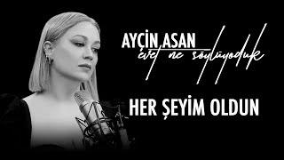 Ayçin Asan - Her Şeyim Oldun ( Güllü Cover )