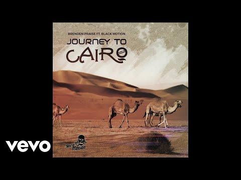 Brenden Praise - Journey To Cairo (Official Audio) ft. Black Motion