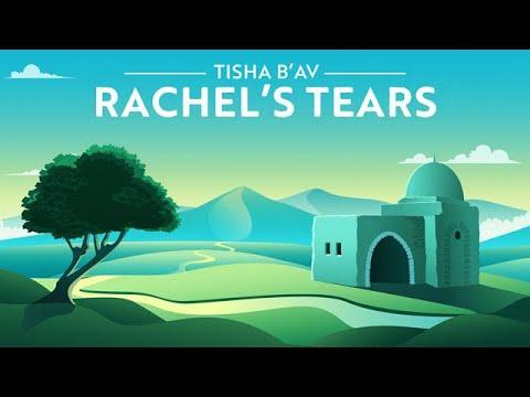 Tisha B'Av: The Power of Rachel's Tears