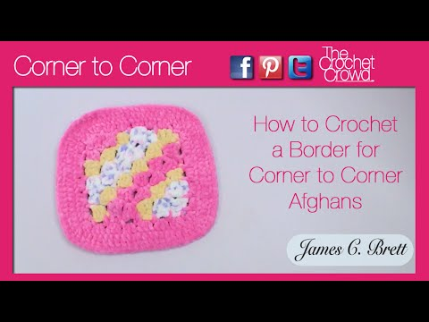 How to Crochet: Borders for Corner to Corner (C2C) Projects - YouTube