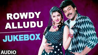 Rowdy Alludu Jukebox | Full Audio Song | Chiranjeevi, Divya Bharathi, Shoba