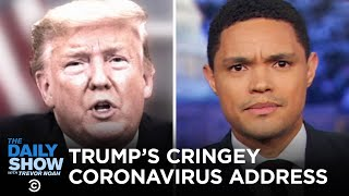 Trump's Coronavirus Address, Blooper Reel Included | The Daily Show