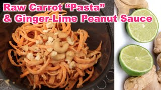 "What I Ate Raw Carrot ""pasta"" In Ginger-lime Peanut Sauce"
