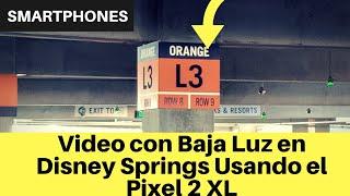 Video con Baja Luz en Disney Springs Usando el Pixel 2 XL