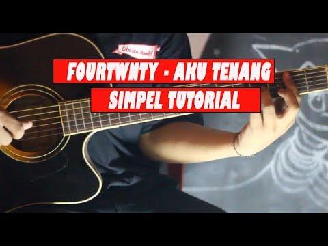 Tutorial Chord Gitar Fourtwnty - Aku Tenang