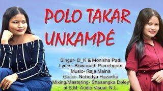 Polo Takar Unkampe || a Mising Official song || Monisha Padi and DK || DINESH MUSIC VIDEOS
