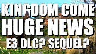 Kingdom Come Confirmed For E3 | New DLC? Tournaments? | Kingdom Come Deliverance