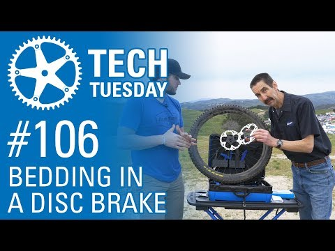 Bedding In a Disc Brake - Tech Tuesday #106