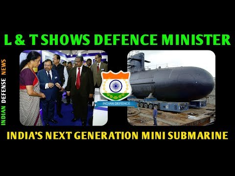 LATEST INDIAN DEFENCE NEWS L & T made  India's next generation mini submarine by indian defense news