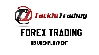 Forex Trading: NB Unemployment - Tackle Trading