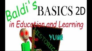 BALDI'S BASIC IN 2D! - Baldi's Basics 2d Edition (complete)