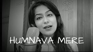 Humnava Mere (FEMALE COVER) | Jubin Nautiyal | Manoj Muntashir | Rocky - Shiv | #HumnavaMere