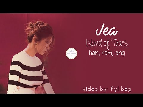Jea (제아) 눈물섬 Island of Tears [Han|Rom|Eng]