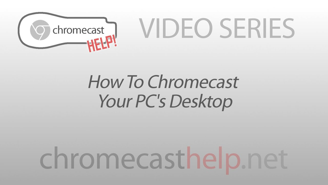 Share your PC's desktop to your Chromecast - Chromecast Help